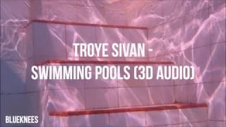 Troye Sivan - Swimming Pools | 3D Audio