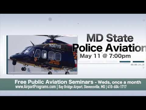 """Aviation Seminar: Maryland State Police Aviation Command """" When Minutes Matter!"""""""