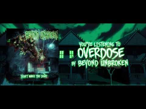 Beyond Unbroken - Overdose