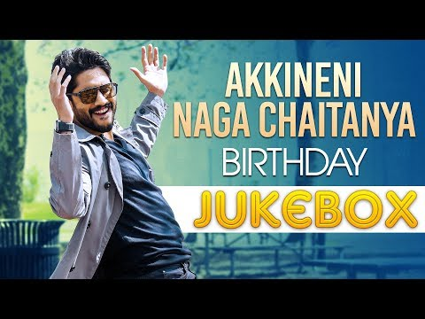 Naga Chaithanya Super hit Songs Jukebox - Birthday Special