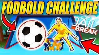 WE are DOING SOCCER CHALLENGEN-NEW UPDATE-DANISH DANISH-ROBLOX-JAILBREAK [#39]
