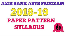 AXIS BANK ABYB PROGRAM 2018-19 PAPER PATTERN AND SYLLABUS