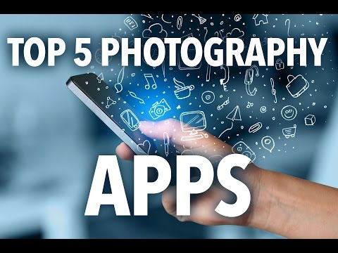 The Top 5 Apps for Photography