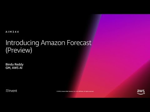 AWS re:Invent 2018: [NEW LAUNCH!] Introducing Amazon Forecast  (AIM344)