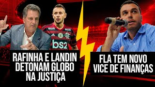 FLA LEVA VOLANTE DO CORINTHIANS | NOVO VICE FINANCEIRO | RAFINHA E LANDIN ACIONAM JUSTIÇA