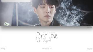 [HAN|ROM|ENG] BTS (Suga) - First Love (Color Coded Lyrics)