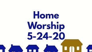5/24/20-Home Worship