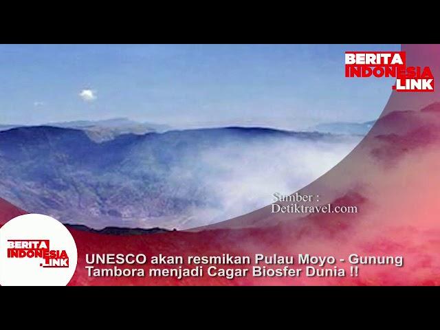 UNESCO akan resmikan Pulau Moyo - Gunung Tambora menjadi cagar Bisofer Dunia!!