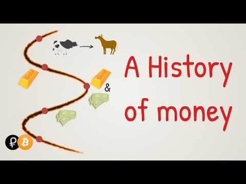 A brief history of money - From gold to bitcoin and cryptocurrencies