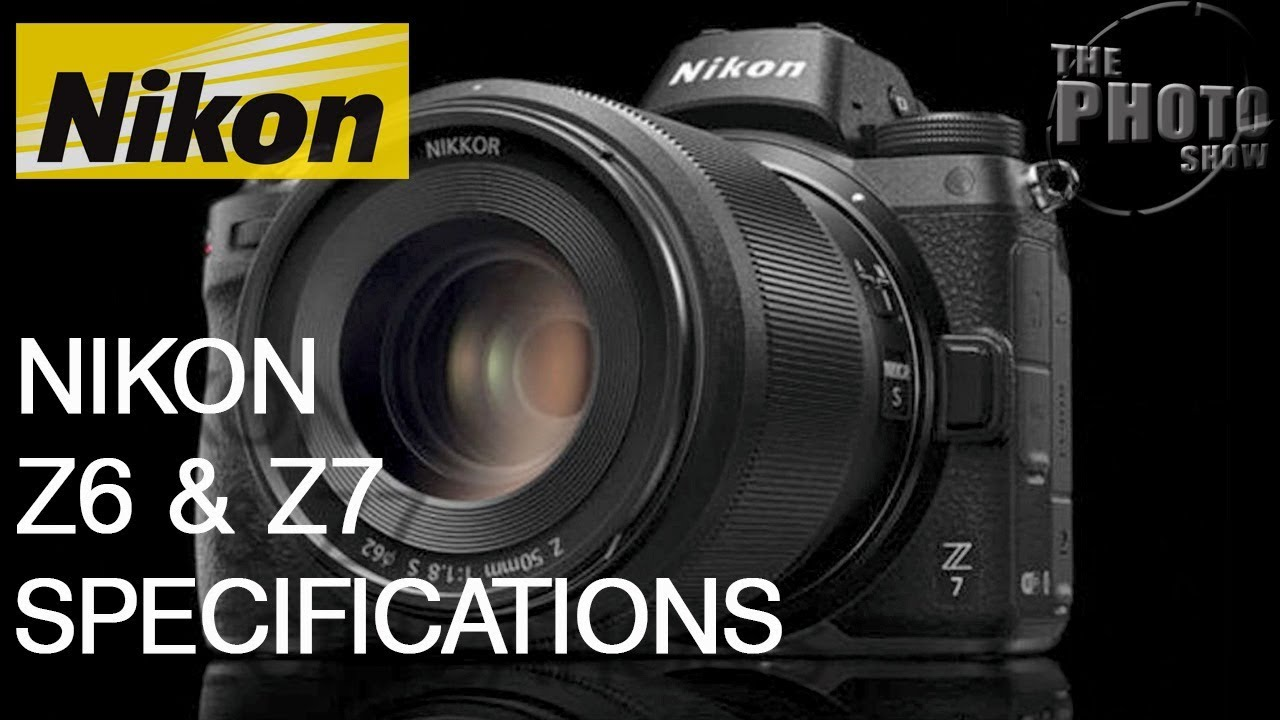 Nikon Z6 & Z7 Specifications