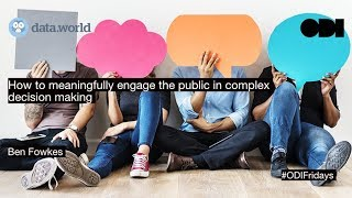 Friday lunchtime lecture: How to meaningfully engage the public in complex decision making