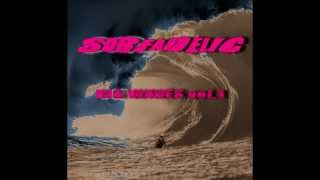 Surfadelic - Big Waves Vol.1 (SURF ROCK MUSIC)