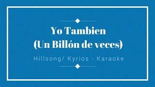 Yo También (Un Billón de veces) -Hillsong/ Kyrios - Karaoke Acústico