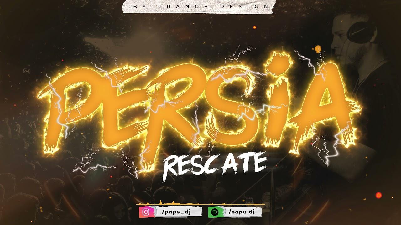 PERSIA RESCATE🤯🍾 - PAPU DJ