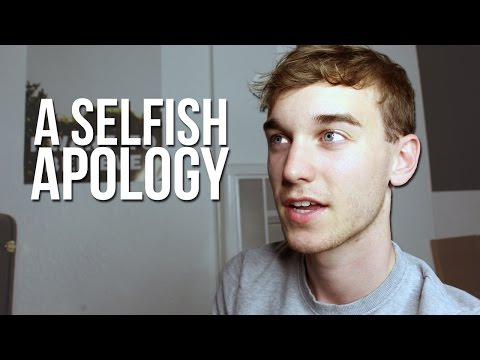 A Selfish Apology