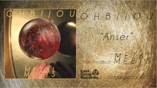 Ohbijou - Anser