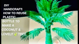 [Complete Tutorial #7]DIY HANDCRAFT: HOW TO REUSE PLASTIC BOTTLE TO MAKE A COCONUT & LOVELY 🍃 TREE