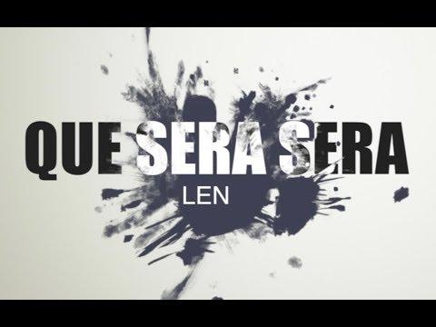 LEN - QUE SERA SERA 【Official Lyric Video】