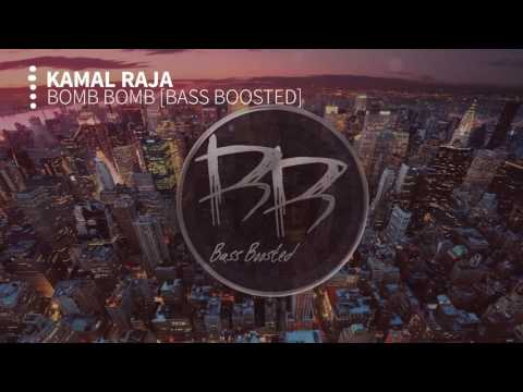Kamal Raja - Bomb Bomb [Bass Boosted]