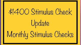 $1,400 Stimulus Check & Monthly Stimulus Check Update