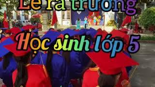 Lễ ra trường học sinh lớp 5   Trường học thân thiện