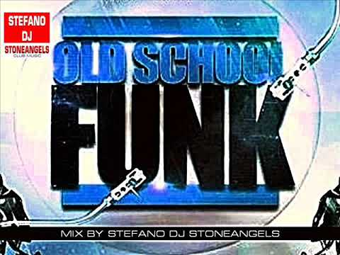 OLD SCHOOL FUNK MIX BY STEFANO DJ STONEANGELS