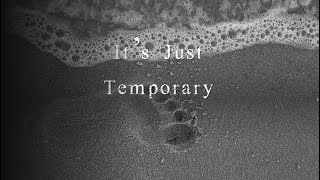 It's Just Temporary