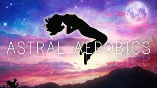 Guided Astral Aerobics Meditation for Astral Projection and Lucid Dreaming w binaural beats