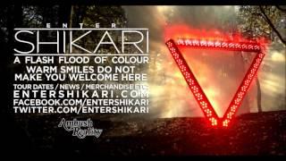 ENTER SHIKARI 8 Warm Smiles Do Not Make You Welcome Here A Flash Flood Of Colour 2012