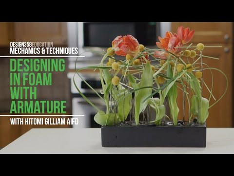 Mechanics & Techniques with Hitomi Gilliam: DESIGNING IN FOAM WITH ARMATURE