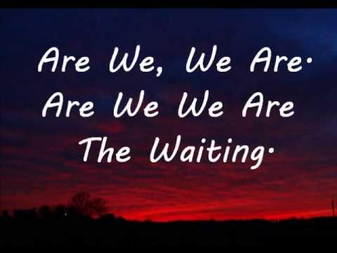 Green Day ~ Are We The Waiting Lyrics