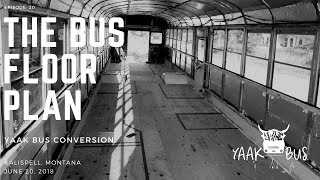 Bus Conversion Vlog #21: The Floor Plan and Bus Layout