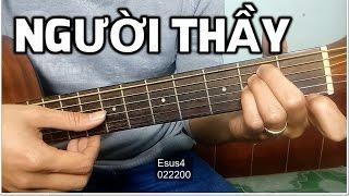Người thầy - Nguyễn Nhất Huy [Guitar hướng dẫn]