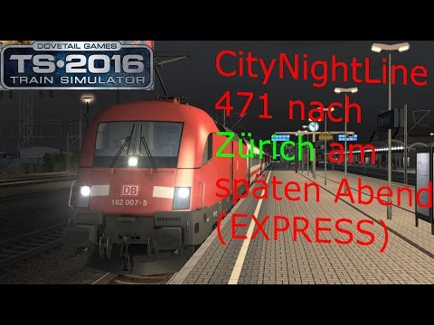 TRAIN SIMULATOR 2016 ☆ CityNightLine 471 von Gesundbrunnen nach Zürich | (60FPS) trainTeacher