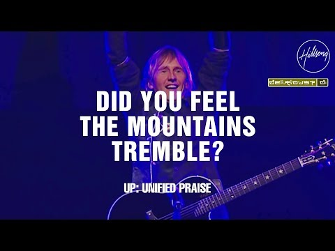 Did You Feel The Mountains Tremble  - Hillsong Worship & Delirious?