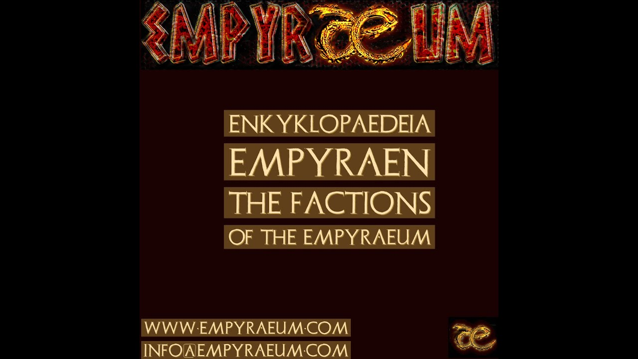 Log Entry: Factions of the Empyraeum