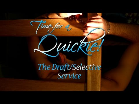 Quickie: The Draft/Selective Service