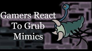 Gamers React To The Grub Mimics - Hollow Knight