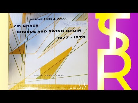 Springville Middle School 1977-1978 (7th Grade Chorus and Swing Choir) | Thrift Store Records
