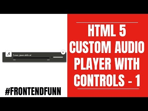 HTML5 Audio Player With Controls Part - 1