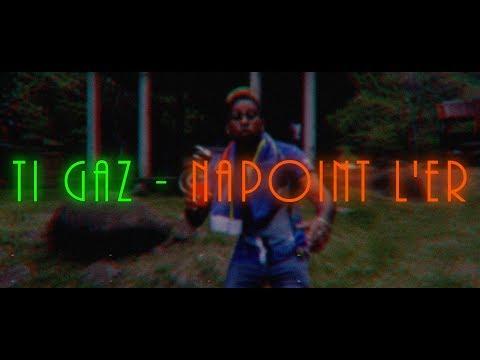 Ti Gaz - Napoint L'èr [Official Video]