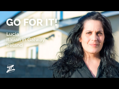 GO FOR IT! Lucy, from Sicily to Galway with the dream to stay there forever.