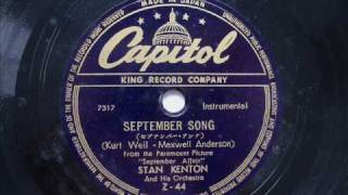 Stan Kenton and his orch. - SEPTEMBER SONG