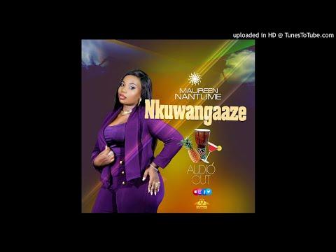 Nkuwangaaze By Maureen Nantume Ugandan Music 2019