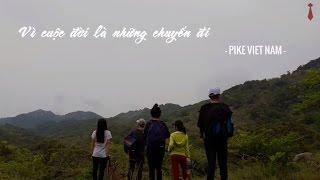 Hành trình chinh phục núi Chúa 2017 - PIKE team