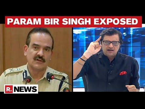 Arnab Goswami Shreds Param Bir Singh's Lies And Malicious Campaign Against Republic TV