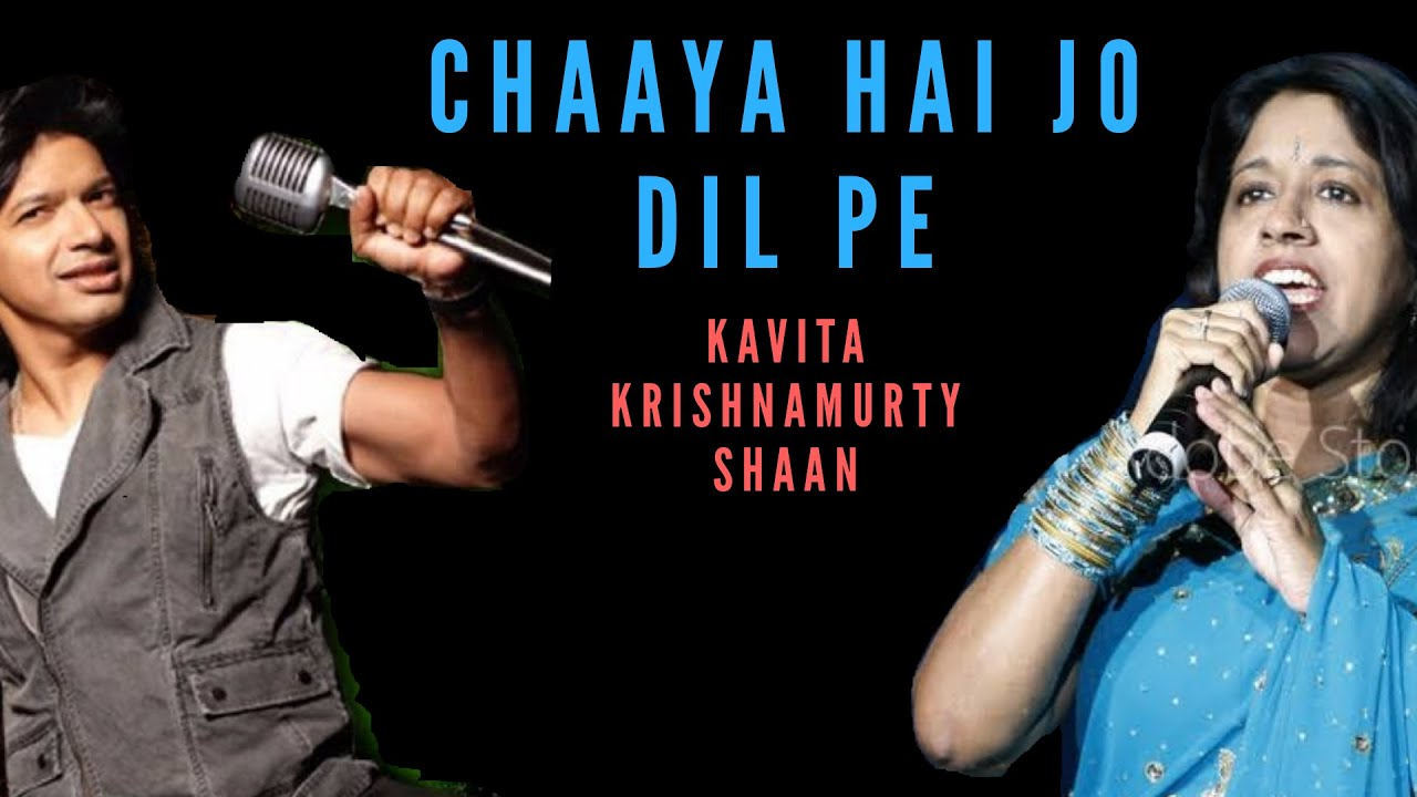 Download chaaya hai jo dil pe - DIL HAI TUMHARA - KAVITA KRISHNAMURTY - SHAAN