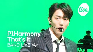P1Harmony - That's It | [it's LIVE] K-POP live music show