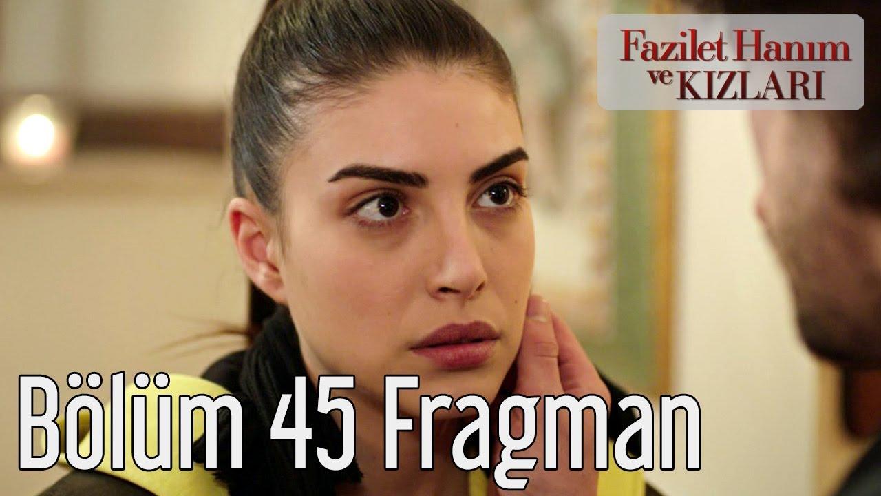 Fazilet Hanım ve Kızları 45. Bölüm Fragman