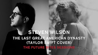 Steven Wilson - The Last Great American Dynasty (Taylor Swift cover)